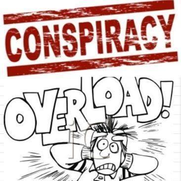 Conspiracy Overload