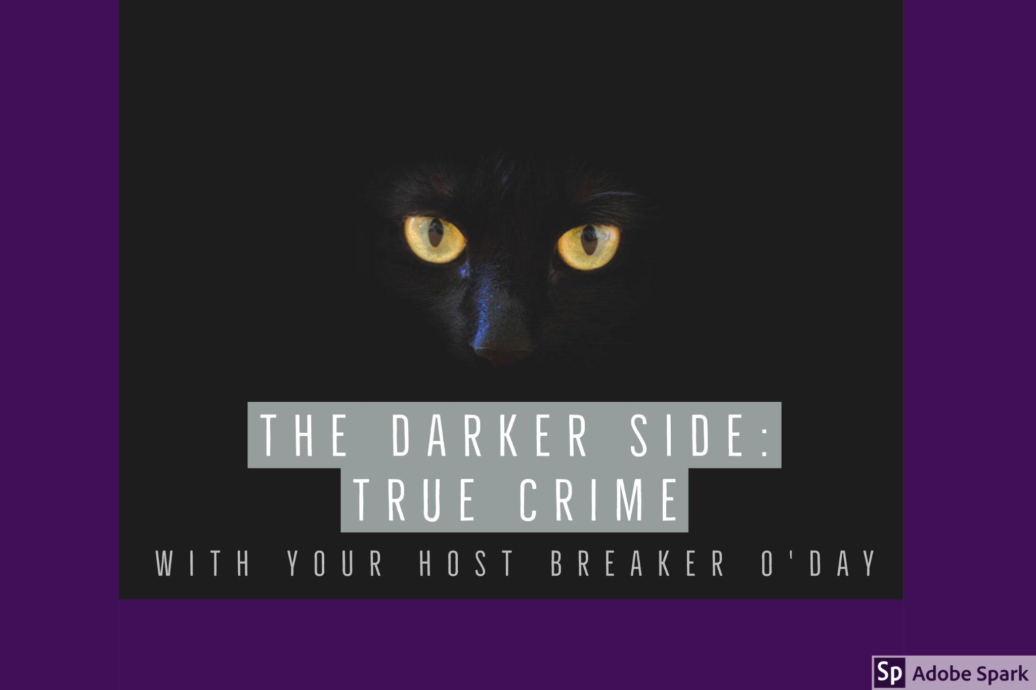 The Darker Side: True Crime